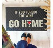 Коврик придверный с принтом и надписью приколом Если ты забыл вино, иди домой