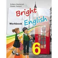 Робочий зошит для 6 класу 'Bright English Workbook 6'  (поглиб. вивчення) Блажевич С., Карпюк Про.